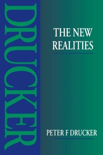 The New Realities By Peter F. Drucker