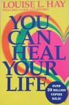 You Can Heal Your Life (Louise L. Hay)