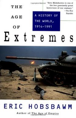 The Age of Extremes: A History of the World, 1914-199