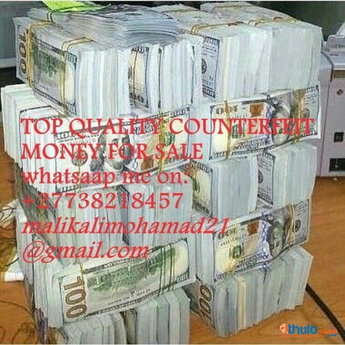 ...//@\\...+27738218457...//@\\... We supply only original high-quality COUNTERFEIT BANKNOTES to all countries worldwide. We print and sell perfect Grade A COUNTERFEIT BANKNOTES of over 52 cu