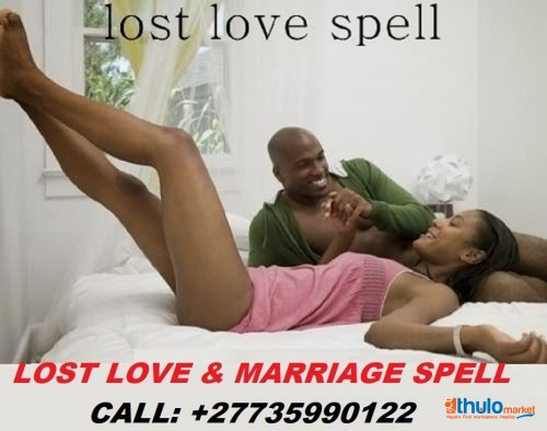 LOST LOVER & MARRIAGE SPELLS CALL; +27735990122