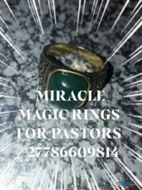 MAGIC RINGS FOR PASTORS ,PROPHETS +27786609814 FOR MONEY_FOR PROTECTION-FAME-WEALTHY-MIRACLES